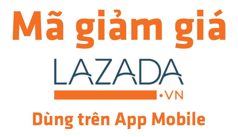 Tổng hợp mã giảm giá lazada app mới nhất